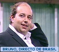 Bruno, directo de Brasil